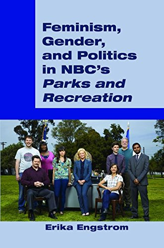 Feminism, Gender, and Politics in NBC's «Parks and Recreation» by Peter Lang Inc., International Academic Publishers