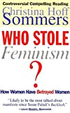 img - for Who Stole Feminism?: How Women Have Betrayed Women book / textbook / text book