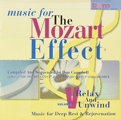 Music For The Mozart Effect, Volume 5, Relax & Unwind ()