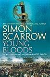 Young Bloods: Revolution 1769-1795 (The Wellington and Napoleon Quartet)