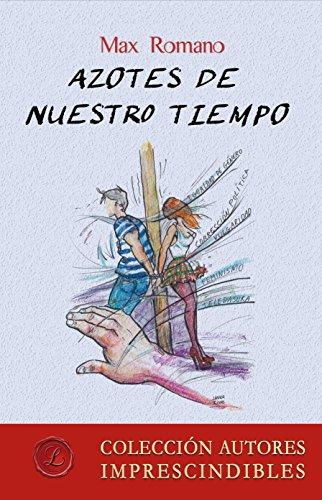 Azotes de nuestro tiempo (Spanish Edition) by [Romano, Max]