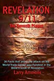 Revelations 9/11 the Seventh Plague, Larry Ammons, 0595690971