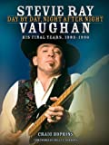 Stevie Ray Vaughan - Day by Day, Night after Night, Craig Hopkins, 1617740225