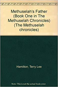 Book Methuselah's Father (Book One in The Methuselah Chronicles) by Terry Lee Hamilton (2001-01-01)