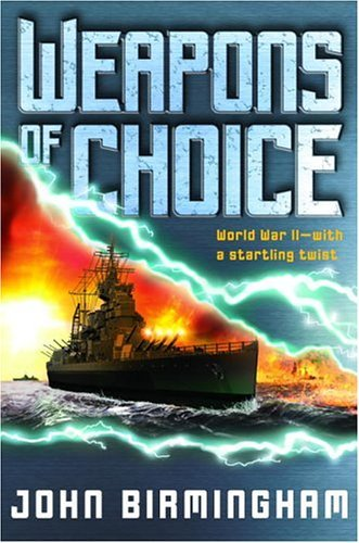 Weapons of Choice (Axis of Time, Book 1): A Novel of the Axis of Time (Choice Of Weapon)