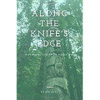 Along The Knife's Edge: A Perspective From Haida Gwaii