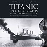 img - for Titanic in Photographs by Daniel Klistorner (2014-04-01) book / textbook / text book