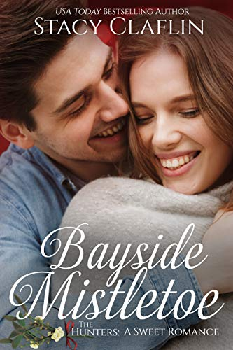 Bayside Mistletoe: A Sweet Christmas Romance (The Hunters Book 11)