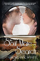 The Soul Mate Search: When Love Finds You (The Soul Mate Series Book 1)