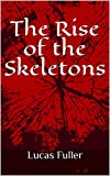 The Rise of the Skeletons