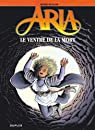 Aria, tome 34 : Le ventre de la mort par Weyland