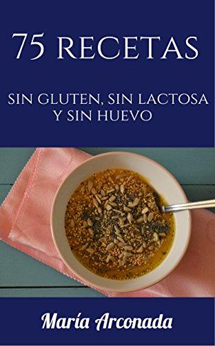 Amazon.com: 75 recetas sin gluten, sin lactosa y sin huevo ...