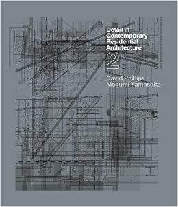 Detail In Contemporary Residential Architecture 2: David Phillips, Megumi  Yamashita: 9781780671758: Amazon.com: Books