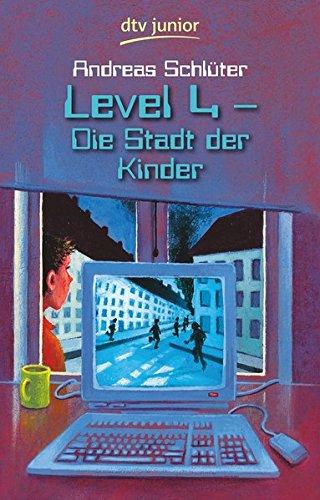 Level 4 - Die Stadt der Kinder Taschenbuch – 1. Oktober 2004 Andreas Schlüter dtv Verlagsgesellschaft 3423709146 Jugendromane u. -erzählungen
