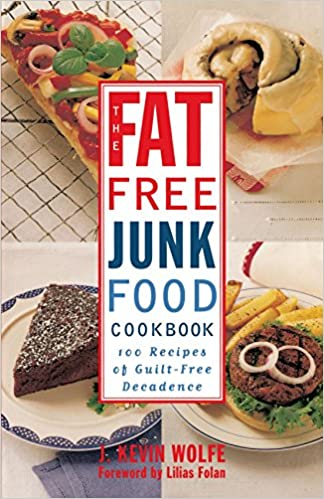 The fat free junk food cookbook 100 recipes of guilt free decadence the fat free junk food cookbook 100 recipes of guilt free decadence j kevin wolfe 9780517887264 amazon books forumfinder Images