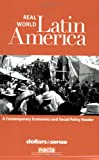 Real World Latin America : A contemporary economics and social policy reader from Dollars and Sense and NACLA Report on the Americas, , 1878585738