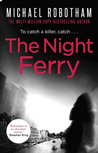 The Night Ferry By Robotham Michael