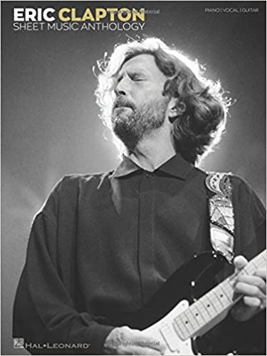 Eric Clapton Sheet Music Anthology: Eric Clapton