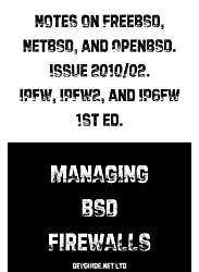 Notes on FreeBSD, NetBSD, and OpenBSD. Issue 2010/02. IPFW, IPFW2, and IP6FW. Managing BSD Firewalls