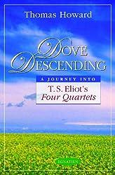 Dove Descending: A Journey Into T.S. Eliot's Four Quartets