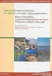Implantations humaines en milieu littoral méditerranéen : Facteurs d'installation et processus d'appropriation de l'espace (préhistoire, Antiquité, Moyen Age)