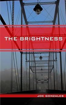 The Brightness by [Gonzales, Joe]