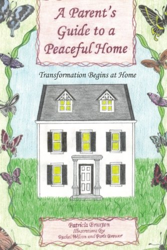 A Parent?s Guide To A Peaceful Home