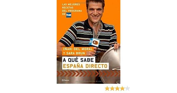 A qué sabe España Directo eBook: del Moral Janin, Iñaki, Leal ...