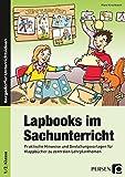 Lapbooks im Sachunterricht - 1./2. Klasse: Praktische Hinweise und Gestaltungsvorlagen für Klappbücher zu zentralen Lehrplanthemen