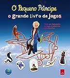 O Pequeno Príncipe. O Grande Livro dos Jogos
