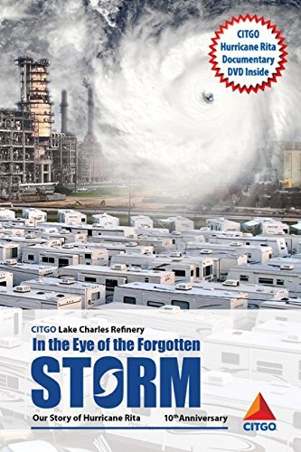 Citgo Lake Charles: In the Eye of the Forgotten Storm: Our Story of Hurricane Rita, 10th Anniversary