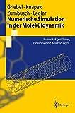 Numerische Simulation in der Moleküldynamik: Numerik, Algorithmen, Parallelisierung, Anwendungen (Springer-Lehrbuch) (German Edition)