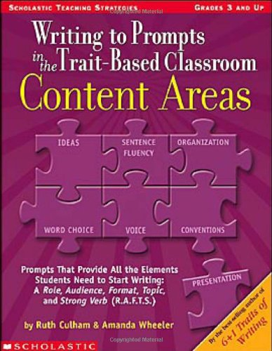 Scholastic 0439556856 Writing to prompts in the trait-based classroom, content areas