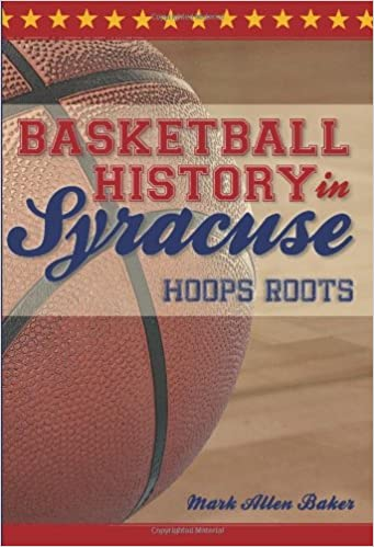 Amazon Com Basketball History In Syracuse Hoops Roots