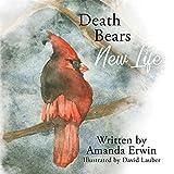 Death Bears New Life
