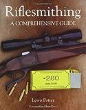 Riflesmithing, Lewis Potter, 1847972403