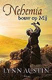 Nehemia, bouw op mij: roman (De wederopbouw van Jeruzalem) (Dutch Edition)