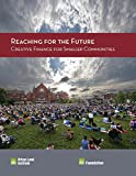 img - for Reaching for the Future: Creative Finance for Smaller Communities book / textbook / text book