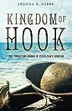 Image of Kingdom of Hook: The Terrifying Origin of Peter Pan's Nemesis