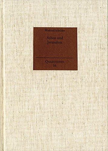 athen-und-jerusalem-die-philosophische-kritik-am-christentum-in-sptantike-und-neuzeit-quaestiones-16
