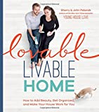 Lovable Livable Home: How to Add Beauty, Get Organized, and Make Your House Work for You (print edition)