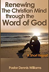 Renewing the Christian Mind through the Word of God