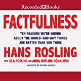 by Hans Rosling (Author), Richard Harries (Narrator), Anna Rosling Rönnlund (Author), Ola Rosling (Author), Recorded Books (Publisher) (196)  Buy new: $24.49$20.95