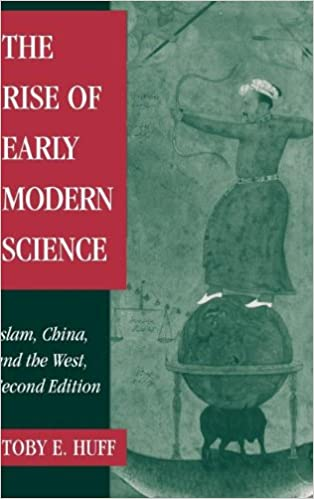 The Rise Of Early Modern Science Islam China And The West Toby E