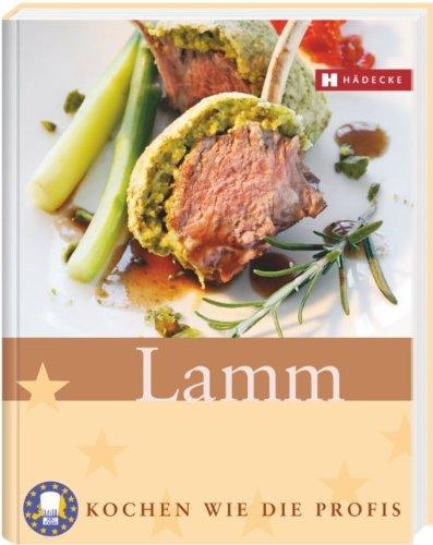 Lamm: Kochen wie die Profis