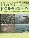 Plant Propagation : Principles and Practices, Hartmann, Hudson T. and Kester, Dale E., 0136810160