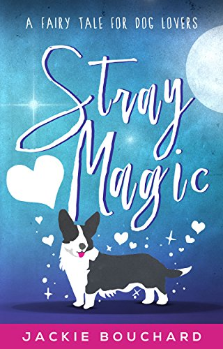 Stray Magic by [Bouchard, Jackie]