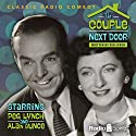 The Couple Next Door Radio/TV Program by Peg Lynch Narrated by Peg Lynch, Alan Bunce