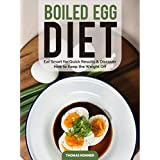 Gekocht Egg Diet: Eat Smart for Quick Results & Discover How to Keep the Weight Off