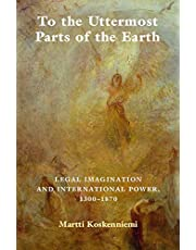 To the Uttermost Parts of the Earth: Legal Imagination and International Power 1300–1870